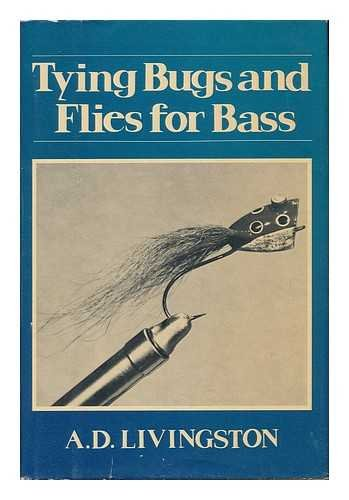 Tying Bugs and Flies for Bass / by A. D. Livingston