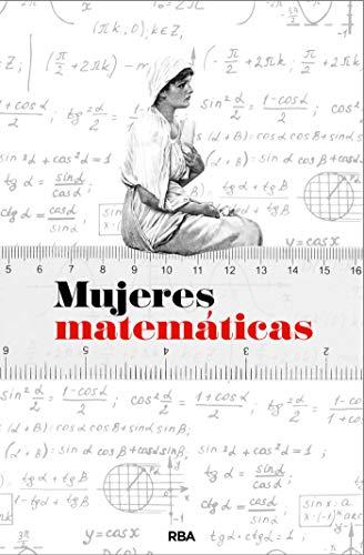 Mujeres matemáticas (DIVULGACIÓN) (Spanish Edition)