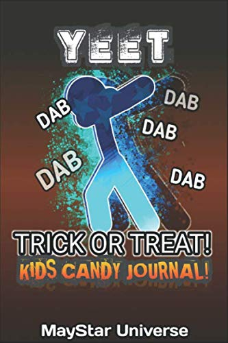 Yeet Dab Trick Or Treat - Kids Candy Journal: Kids Halloween Ideas Notebook Planner - 120 Pages (Stories 2019 Ghost Halloween)
