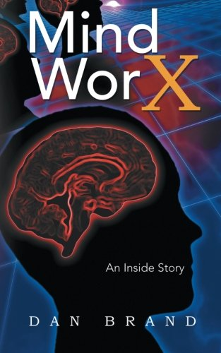 Mind Worx: An Inside Story