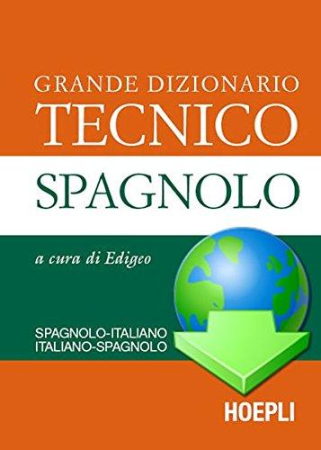 UniLex Großes Wörterbuch der Technik: Spanisch-Italienisch / Italienisch-Spanisch
