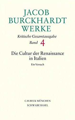 Jacob Burckhardt Werke  Bd. 4: Die Cultur der Renaissance in Italien: Ein Versuch