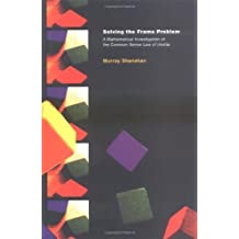 Solving the Frame Problem: A Mathematical Investigation of the Common Sense Law of Inertia (Artificial Intelligence) by Shanahan, Murray (1997) Hardcover