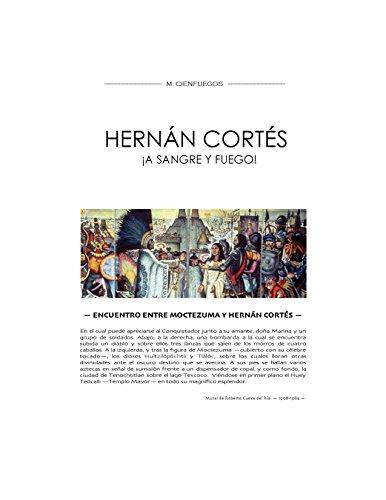 HERNÁN CORTÉS ¡A SANGRE Y FUEGO!