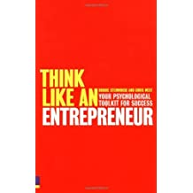 By Robbie Steinhouse Think Like an Entrepreneur Your Psychological Toolkit for Success by Steinhouse, Robbie ( Author ) O [Paperback]