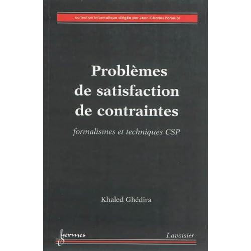 Problèmes de satisfaction de contraintes : Formalismes et techniques CSP