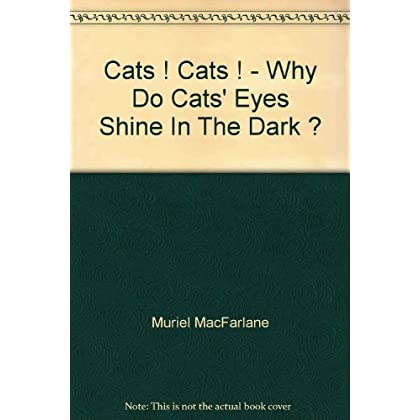 Cats! Cats! Why Do Cats' Eyes Shine In the Dark?