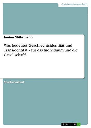 Was bedeutet Geschlechtsidentität und Transidentität – für das Individuum und die Gesellschaft?