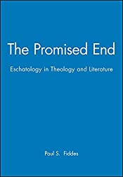 The Promised End: Eschatology in Theology and Literature (Challenges in Contemporary Theology)