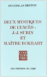 Deux mystiques de l'excès : J.-J. Surin et maître Eckhart par Stanislas Breton