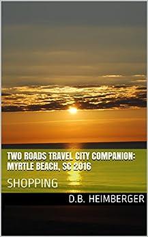 Descargar Torrents En Castellano Two Roads Travel City Companion: Myrtle Beach, SC 2016: SHOPPING Paginas Epub Gratis