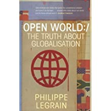 Open World - The Truth About Globalisation by Philippe Legrain (2002-10-03)