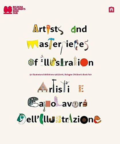 Artisti e capolavori dell'illustrazione. 50 illustrators exhibition 1967-2016. Ediz. italiana e inglese por VV AA