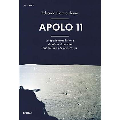 Apolo 11: La apasionante historia de cómo el hombre pisó la Luna por primera vez