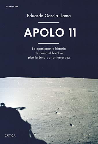 Apolo 11: La apasionante historia de cómo el hombre pisó la Luna por primera...