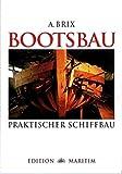 Bootsbau: Praktischer Schiffbau (Reprint)