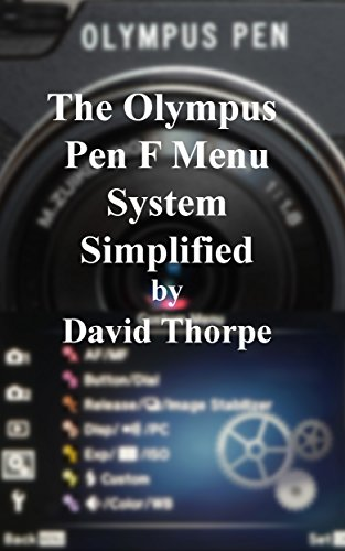 the-olympus-pen-f-menu-system-simplified-english-edition