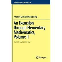 An Excursion through Elementary Mathematics, Volume II: Euclidean Geometry (Problem Books in Mathematics)