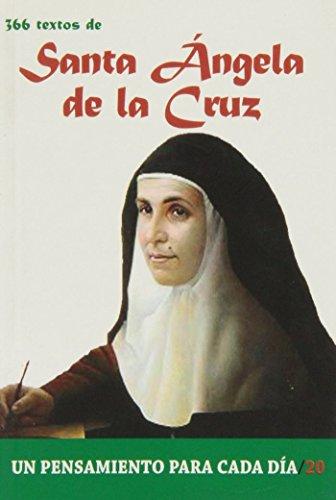 366 Textos de Santa Angela de la Cruz (Un pensamiento para cada día) por PABLO CERVERA BARRANCO