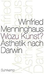 Wozu Kunst?: Ästhetik nach Darwin