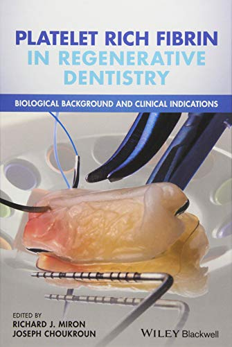 Platelet Rich Fibrin in Regenerative Dentistry: Biological Background and Clinical Indications