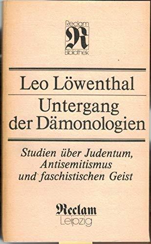 Untergang der Dämonologien. Studien über Judentum, Antisemitismus und faschistischen Geist