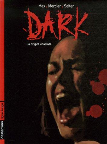 Dark, Tome 1 : La crypte écarlate par Isabelle Mercier, Max, Roger Seiter