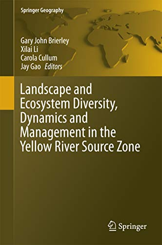 Gary John Brierley - Landscape and Ecosystem Diversity, Dynamics and Management in the Yellow River Source Zone (Springer Geography)