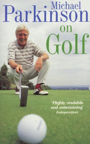 Michael Parkinson on Golf by Michael Parkinson (2000-06-01)