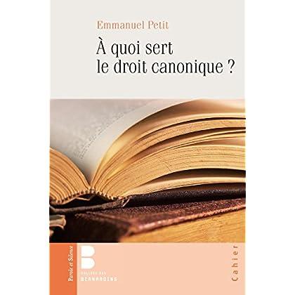 Pourquoi le droit canonique ? : Cahier n°111 (Collège des Bernardins)
