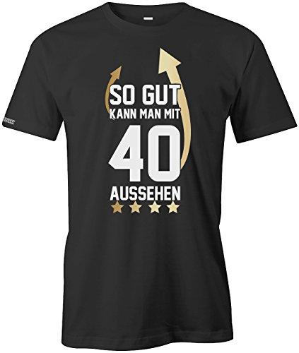 Geburtstag - So gut kann man mit 40 aussehen Pfeil - HERREN T-SHIRT Schwarz