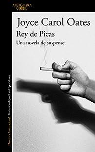 Rey de Picas par Joyce Carol Oates