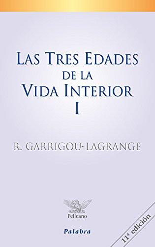Las tres edades de la vida interior I: 1 (Pelícano) por Réginald Garrigou-Lagrange