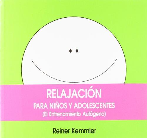 EL ENTRENAMIENTO AUTÓGENO: Relajación para niños y adolescentes por Reiner Kemmler