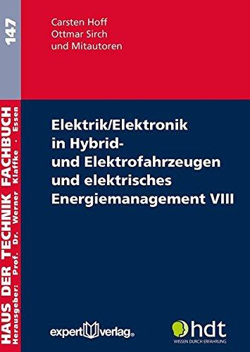 Elektrik/Elektronik in Hybrid- und Elektrofahrzeugen und elektrisches Energiemanagement VIII (Haus der Technik - Fachbuchreihe)