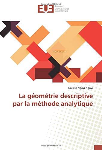 La géométrie descriptive par la méthode analytique par  Faustin Ngoyi Ngoyi