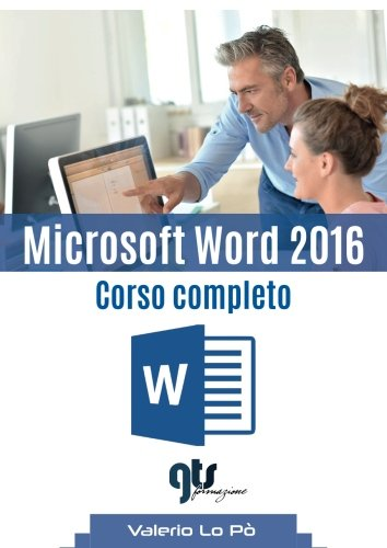 Microsoft Word 2016: Corso completo