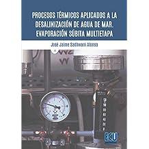 Procesos térmicos aplicados a la desalinización de agua de mar. Evaporación súbita multietapa: 1 (ECU)