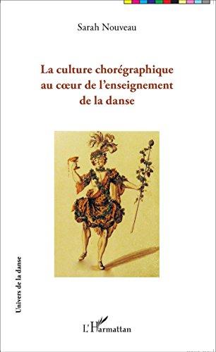 La culture chorégraphique au coeur de l'enseignement de la danse par NOUVEAU SARAH
