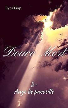 Ange de Pacotille (Douce Mort t. 2) par [Fray, Lyna]