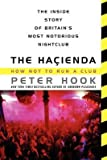 By Hook, Peter ( Author ) [ The Hacienda: How Not to Run a Club By Apr-2014 Paperback