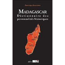 Madagascar: Dictionnaire des personnalités historiques