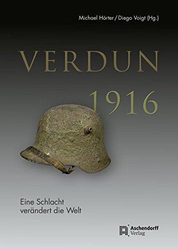 Verdun 1916: Eine Schlacht verändert die Welt