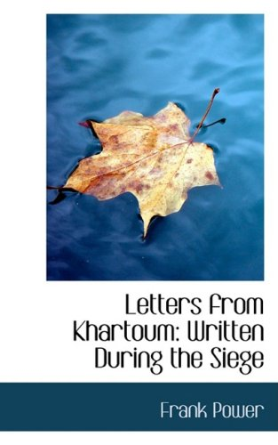 Letters from Khartoum: Written During the Siege