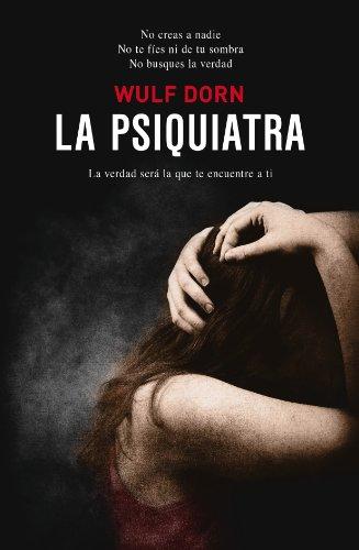 La psiquiatra (Novela (Duomo)) por Wulf Dorn