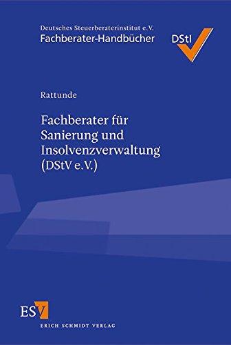 Fachberater für Sanierung und Insolvenzverwaltung (DStV e. V.) (Fachberater-Handbücher)