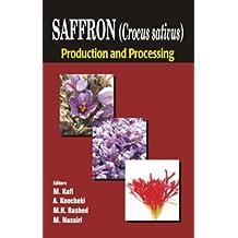 Saffron (Crocus sativus): Production and Processing