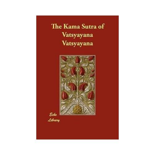 [(The Kama Sutra of Vatsyayana)] [By (author) Vatsyayana] published on (October, 2009)
