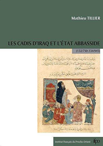 Les cadis d\'Iraq et l\'État Abbasside (132/750-334/945) (Études arabes, médiévales et modernes) (French Edition)