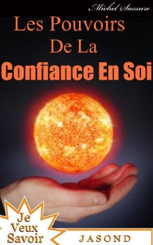 Couverture du livre Les Pouvoirs De La Confiance En Soi (Je Veux Savoir)